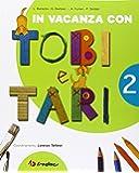 In vacanza con Tobi e Tari. Per la 2ª classe elementare
