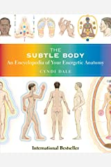 The Subtle Body: An Encyclopedia of Your Energetic Anatomy (English Edition) eBook Kindle