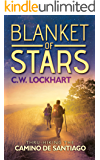 Blanket of Stars: Thru-Hiking the Camino de Santiago (Travel Adventures Book 1)