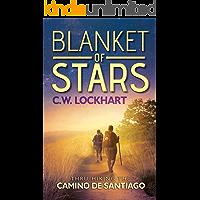 Blanket of Stars: Thru-Hiking the Camino de Santiago (Travel Adventures Book 1)