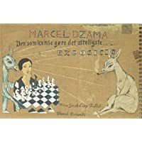Marcel Dzama: The Book of Ballet: La Chose La Plus Incroyable Dans Le Monde