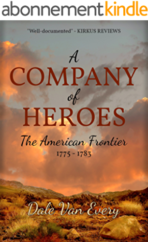 A Company of Heroes: The American Frontier: 1775 1783 (The Frontier People of America Book 2) (English Edition)