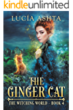 The Ginger Cat (The Witching World Book 4)