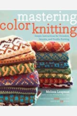 Mastering Color Knitting: Simple Instructions for Stranded, Intarsia, and Double Knitting Paperback