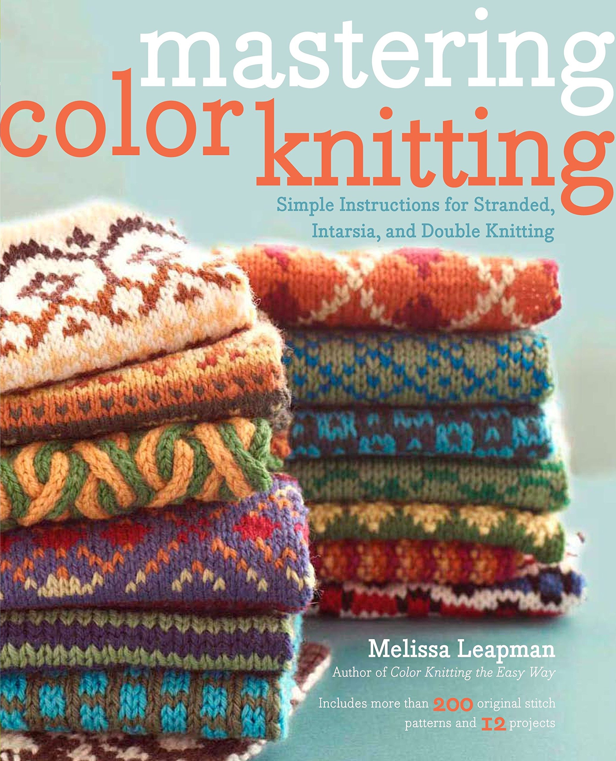 Mastering Color Knitting: Simple Instructions for Stranded, Intarsia, and Double Knitting by Heaven and Earth Designs (Image #1)