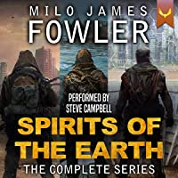 Spirits of the Earth: The Complete Series: A Post-Apocalyptic Series Box Set: Books 1-3