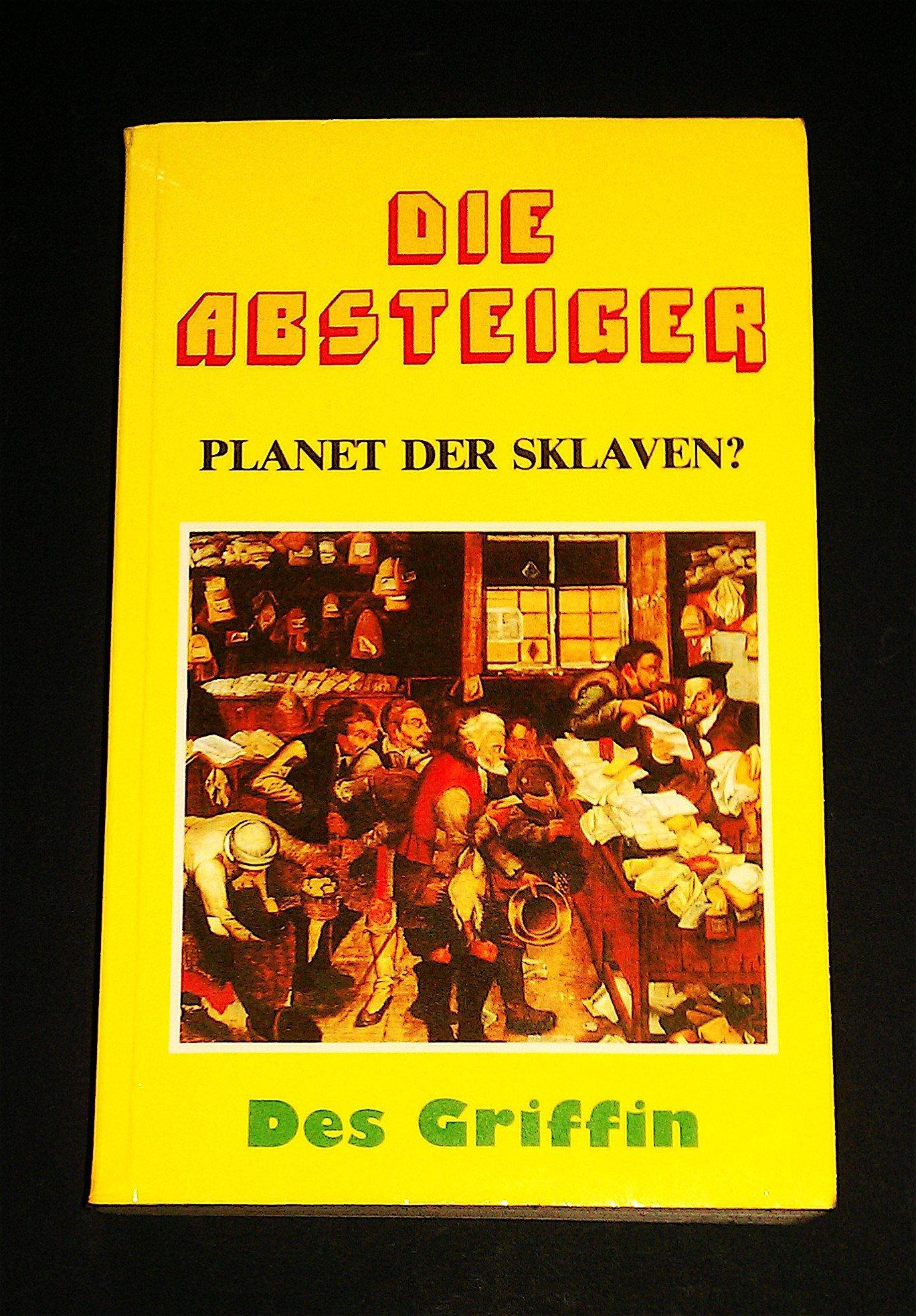 Die Absteiger. Planet der Sklaven?