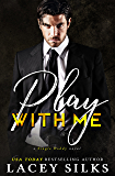 Play With Me: (A Single Daddy Novel)