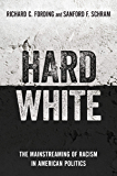 Hard White: The Mainstreaming of Racism in American Politics
