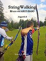StringWalking: El Arte Del ARCO RASO (Arqueria