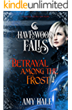 Betrayal Among the Frost (Havenwood Falls)