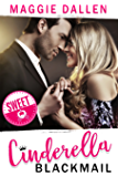 Cinderella Blackmail (Barely a Fairy Tale - Sweet Version Book 1)