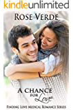 A Chance For Love (Finding Love Medical Romance Series Book 2)