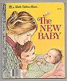 The New Baby (A Little Golden Book)