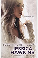 Something in the Way (Something in the Way Series Book 1) Kindle Edition