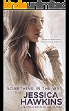 Something in the Way (Something in the Way Series Book 1)