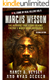 Marcus Wesson: The Horrific True Story Behind Fresno's Worst Mass Murderer (Real Crime By Real Killers Book 6)
