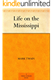 Life on the Mississippi (English Edition)
