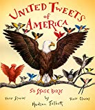 United Tweets of America: 50 State Birds Their Stories, Their Glories