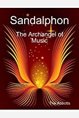 Sandalphon - The Archangel of Music Kindle Edition