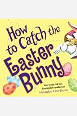 How to Catch the Easter Bunny Hardcover