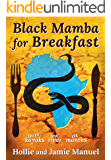 Black Mamba for Breakfast: One River, Three Kayaks, Six Months