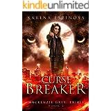 Curse Breaker (Mackenzie Grey: Trials Book 2)