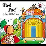 TOC TOC… Che fiaba è?: Storie in rima, tutte col buco