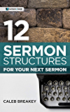 12 Sermon Structures for Your Next Sermon