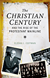 The Christian Century and the Rise of the Protestant Mainline