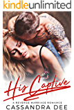 His Captive:  A Revenge Marriage Romance
