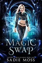 Magic Swap: A Reverse Harem Paranormal Romance (Hidden World Academy Book 1) Kindle Edition
