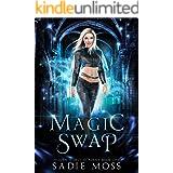 Magic Swap: A Reverse Harem Paranormal Romance (Hidden World Academy Book 1)