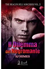 Il Dilemma del Negromante (The Beacon Hill Sorcerer Vol. 2) (Italian Edition) Kindle Edition