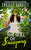 The Skill of Snooping (The Sidekick's Survival Guide Mystery Series Book 5)