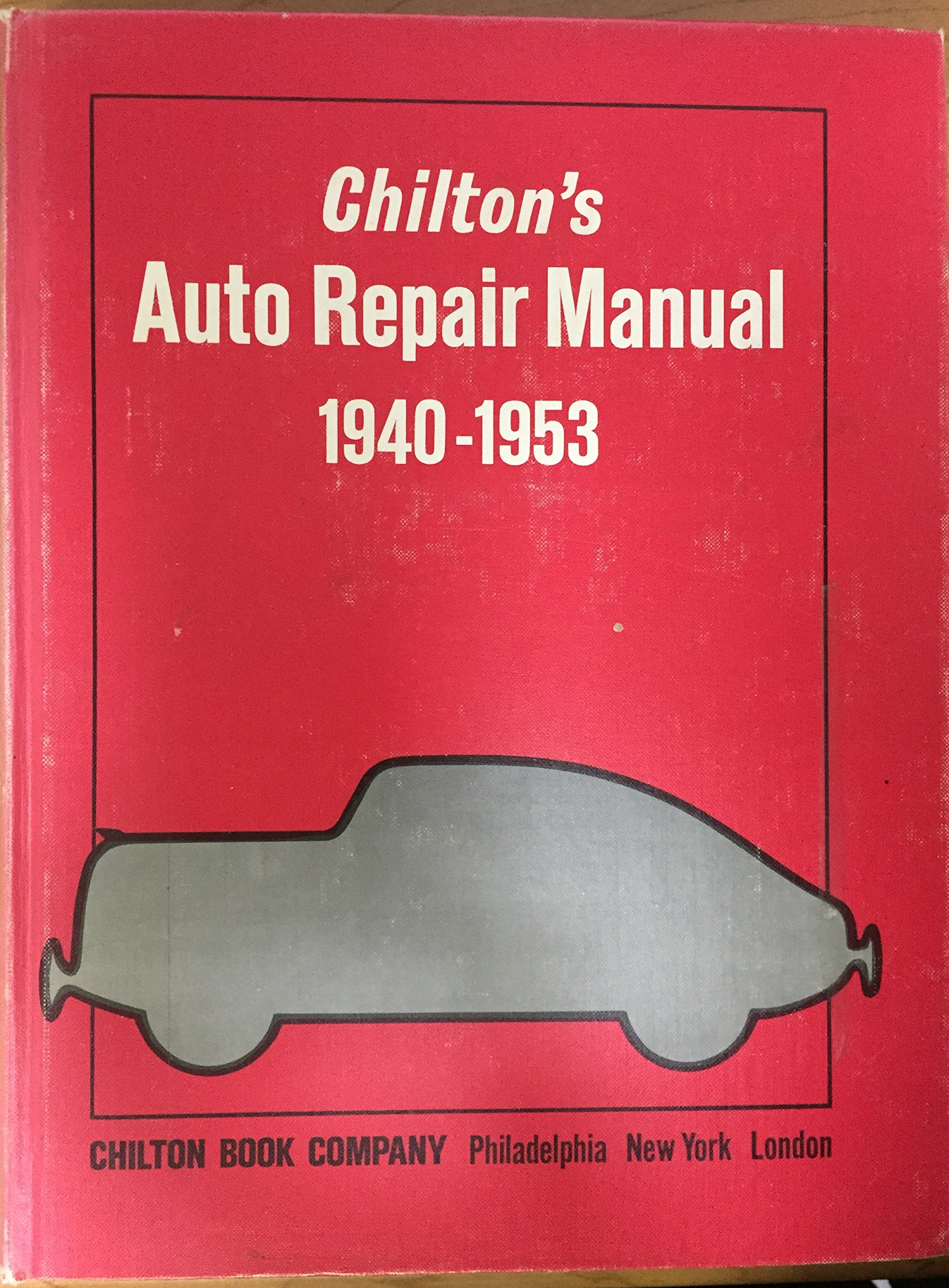 Chilton`s Auto Repair Manual 1940-1953: Chilton Automotive Book Department:  Amazon.com: Books