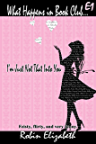 What Happens in Book Club...: E1: It's Not Me; It's You