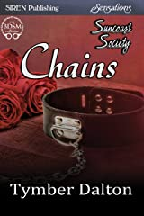 Chains [Suncoast Society] (Siren Publishing Sensations) Kindle Edition