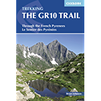 The GR10 Trail: Through the French Pyrenees: Le Sentier des Pyrénées (Cicerone Guides) (English Edition)