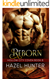 Reborn (Book 6 of Hollow City Coven): A Serial MMF Paranormal Romance