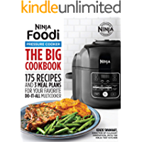 The Big Ninja Foodi Pressure Cooker Cookbook: 175 Recipes and 3 Meal Plans for Your Favorite Do-It-All Multicooker…