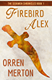 Firebird Alex (The Sedumen Chronicles Book 1)