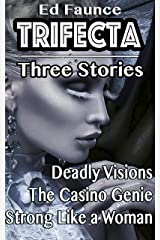 Trifecta: Three Stories (Short Stories Book 1) Kindle Edition