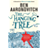 The Hanging Tree: The Sixth Rivers of London novel (PC Peter Grant Book 6)