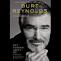 But Enough About Me: A Memoir (English Edition)