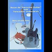 """Bouw de """"Recycled Guitar"""" met Telecaster onderdelen"""