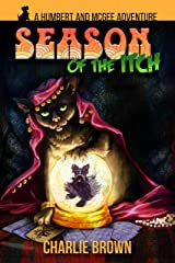 Season of the Itch (A Humbert and McGee Adventure Book 2)