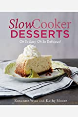 Slow Cooker Desserts: Oh So Easy, Oh So Delicious! Kindle Edition