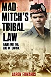 Mad Mitch's Tribal Law: Aden and the End of the