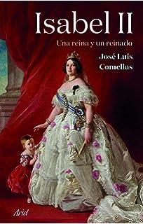 Isabel II: Una reina y un reinado (Ariel): Amazon.es: Comellas ...